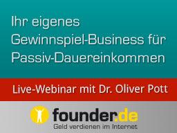 Webinar: Live-Webinar mit Dr. Oliver Pott: Ihr eigenes Gewinnspiel-Business für Passiv-Dauereinkommen