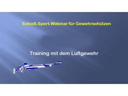 Webinar: Sportschießen Gewehr/ Luftgewehr KK olympische Disziplinen Training und Wettkampf