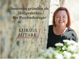 Webinar: Teil 3 Souverän gründen als Heilpraktiker für Psychotherapie