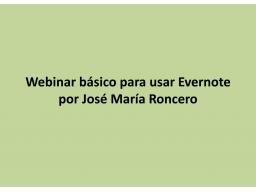 Webinar: Webinar básico para usar Evernote desde 0 por José María Roncero