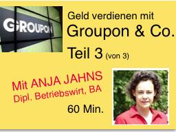 Webinar: Geld verdienen mit Groupon & Co Teil 3