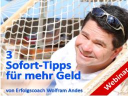 Webinar: Gastwebinar: 3 Sofort-Tipps für mehr Geld mit Wolfram Andes