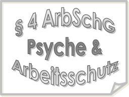 Webinar: § 4 Abs. 1 Arbeitsschutzgesetz - Psyche am Arbeitsplatz und  die Gefahreneinschätzung der psychischen Gefährdung