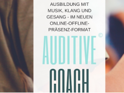 Webinar: Online-Offline-Präsenzausbildung zum AuditiveCoach© und Life Coach