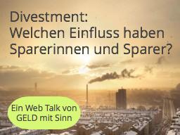 Webinar: Divestment: Was bringt der Rückzug aus schädlichen Investmensts und welchen Hebel haben Sparer und Sparerinnen?