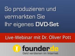 Webinar: Live-Webinar mit Dr. Oliver Pott: So produzieren und vermarkten Sie Ihr eigenes DVD-Set