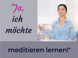 Webinar: Ja ich will meditieren - was kann...