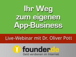 Webinar: Live-Webinar mit Dr. Oliver Pott: Ihr Weg zum eigenen App-Business