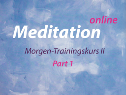 Webinar: Meditation Morgenkurs Part 1