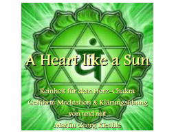 Heart like a Sun - Herzchakra Klärungsmeditation