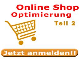 Webinar: E-Commerce - Online Shop Optimierung Teil 2 - Grundlagen - Sofort umsetzbare Tipps zum schnellen Einstieg ins Online Business