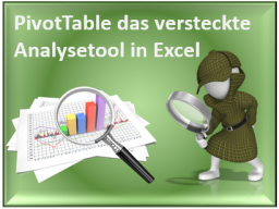 Webinar: PivotTable - das versteckte Anaylsetool in Excel 2013/10
