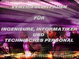 Webinar: Vertriebsausbildung für Ingenieure, Informatiker und technisches Personal; Modul 1: Erfolgsfaktoren im technischen Vertrieb