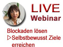 Webinar: Blockaden lösen ... entspannt und selbstbewusst Ziele erreichen