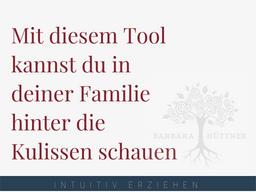 Webinar: Mit diesem Tool kannst du in deiner Familie hinter die Kulissen schauen