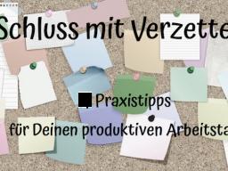 Webinar: Schluss mit Verzetteln - 9 Praxistipps für deinen produktiven Arbeitstag