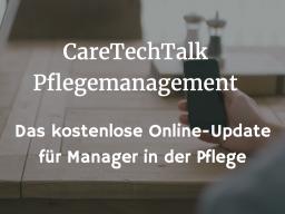 Webinar: CareTechTalk Pflegemanagement: So kommen smarte Technologien in die Pflege