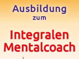 Webinar: In 6 Monaten zum Integralen Mentalcoach - der Weg zum erfolgreichen Selbstcoaching
