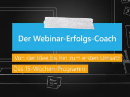 Webinar: Vorstellung: Der Webinar-Erfolgs-Coach