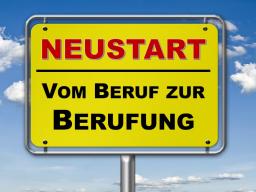 Webinar: NEUSTART: Vom Beruf zur Berufung