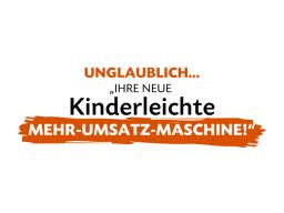 Webinar: Die MEHR-UMSATZ-MASCHINE - wie auch SIE bis zu 30% MEHR-UMSATZ in 30 Tagen machen und SIE investieren NUR 3 Tage IHRER Zeit!