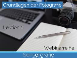 Webinar: Grundlagen der Fotografie - Lektion 1