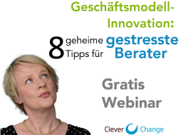 Webinar: Geschäftsmodellinnovation: Geheimtipp für gestresste Berater