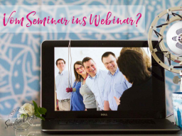 Webinar: Online-Tages-Workshop von 8:30 - 18:00 Uhr: Seminarmethoden im Webinar nutzen