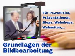 Bildbearbeitung für PowerPoint und Web