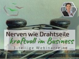 Webinar: Resilienz: Nerven wie Drahtseile & kraftvoll im Business