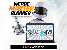 Webinar: Werde Masterblogger - Steigen Sie mit Master-Blogs in die Königsklasse der automatischen Trafficgenerierung auf