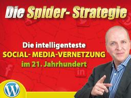 "Webinar: ""Die Spider- Strategie - Die intelligenteste Social- Media- Vernetzung im 21. Jahrhundert"""