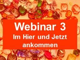 Webinar: Glaubenssatz-Challenge #3: Im Hier und Jetzt ankommen