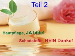 Webinar: Hautpflege, JA bitte!- Schadstoffe, NEIN danke!  Teil2