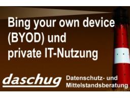 Webinar: Datenschutz bei BYOD (Bring your own device) und Privatnutzung betrieblicher IT