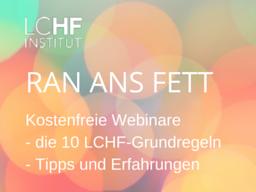 Webinar: RAN ANS FETT - Die Grundlagen von LCHF