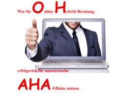 Webinar: Wie Sie Online-Hybrid-Beratung erfolgreich für umsatzstarke AHA-Effekte nutzen