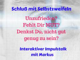 Webinar: Schluß mit Selbstzweifeln! Markus Impulstalk