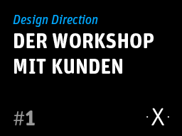 Webinar: Design Direction - Der Workshop mit Kunden.