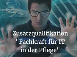 """Webinar: Zusatzqualifikation """"Fachkraft für IT in der Pflege""""  Basiskurs"""