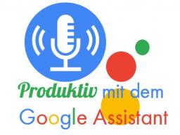 Webinar: Produktiv mit dem Google Assistant
