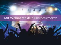 Webinar: Mit Webinaren dein Business rocken