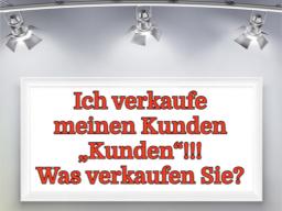 """Webinar: Ich verkaufe meinen Kunden """"Kunden"""" !!!"""
