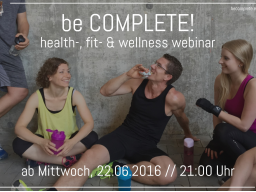 Webinar: be COMPLETE! health-, fit- and wellness webinar