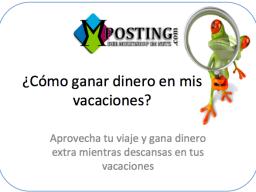 Webinar: Como ganar dinero con mposting en mis vacaciones