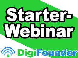 Webinar: DigiFounder | Das Starter-Webinar: Alle wesentlichen Infos + Gesamtüberblick :-)