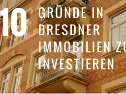 Webinar: 10 Gründe, warum Sie in Dresdner Immobilien investieren sollten!