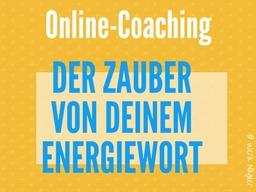 Webinar: Online-Coaching: Der Zauber von deinem EnergieWort