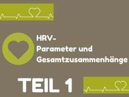 Webinar: TEIL 1: HRV-Parameter und Gesamtzusammenhänge