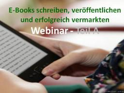 Webinar: E-Books schreiben - Teil A - E-Book-Erstellung
